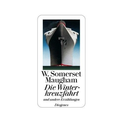 Maugham, W. Somerset - Die Winterkreuzfahrt: und andere Erzählungen - Preis vom 17.04.2021 04:51:59 h