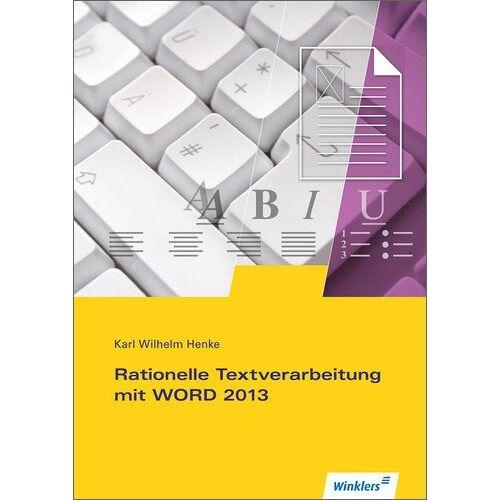 - Rationelle Textverarbeitung mit WORD 2013: Schülerbuch, 1. Auflage, 2013 (Rationelle Textverarbeitung mit WORD 2010, Band 4) - Preis vom 05.09.2020 04:49:05 h