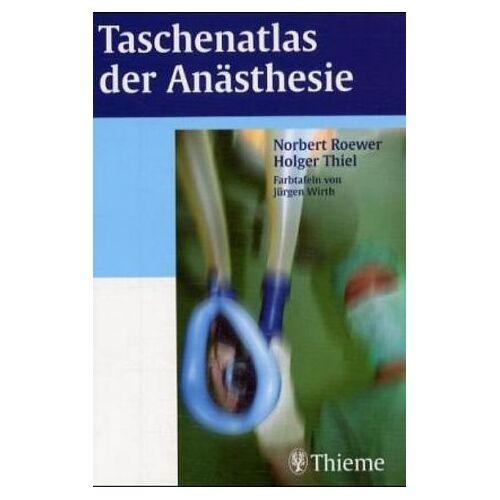 Norbert Roewer - Taschenatlas der Anästhesie - Preis vom 22.10.2020 04:52:23 h