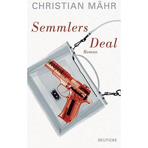 Christian Mähr - Semmlers Deal: Roman - Preis vom 05.03.2021 05:56:49 h
