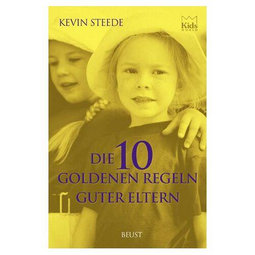 Kevin Steede - Die zehn goldenen Regeln guter Eltern - Preis vom 21.10.2020 04:49:09 h