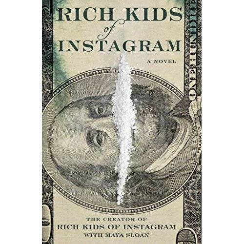 The Creator of Rich Kids of Instagram - Rich Kids of Instagram: A Novel - Preis vom 27.02.2021 06:04:24 h
