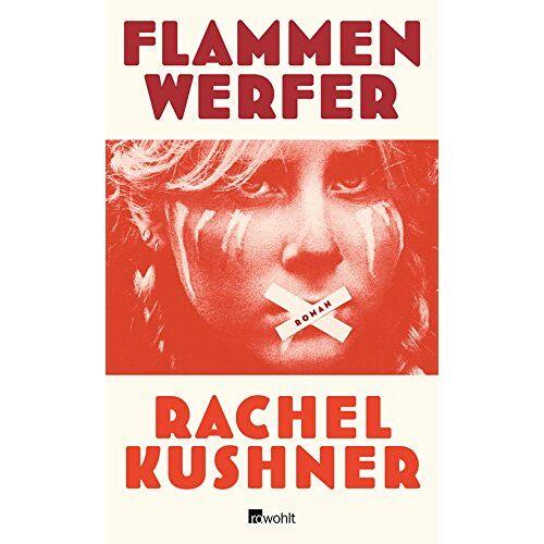 Rachel Kushner - Flammenwerfer - Preis vom 15.04.2021 04:51:42 h