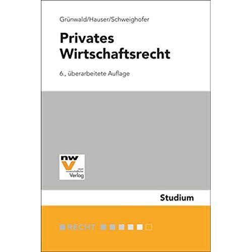 Alfons Grünwald - Privates Wirtschaftsrecht - Preis vom 03.12.2020 05:57:36 h