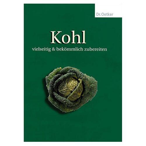 Dr. Oetker - Kohl. Vielseitig und bekömmlich zubereiten - Preis vom 20.10.2020 04:55:35 h