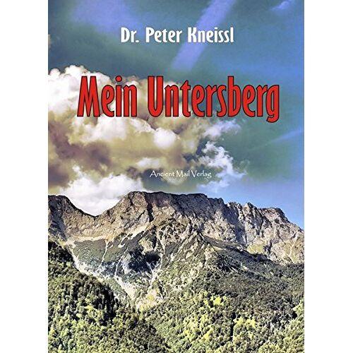 Peter Kneissl - Mein Untersberg - Preis vom 22.01.2020 06:01:29 h