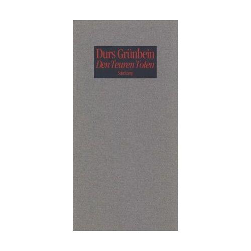 Durs Grünbein - Den Teuren Toten: 33 Epitaphe - Preis vom 02.12.2020 06:00:01 h