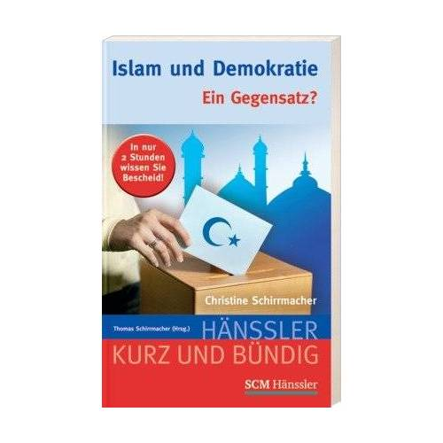 Christine Schirrmacher - Islam und Demokratie: Ein Gegensatz? - Preis vom 22.10.2020 04:52:23 h