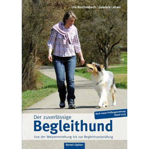 Uta Reichenbach - Der zuverlässige Begleithund: Von der Welpenerziehung bis zur Begleithundeprüfung - Preis vom 30.10.2020 05:57:41 h