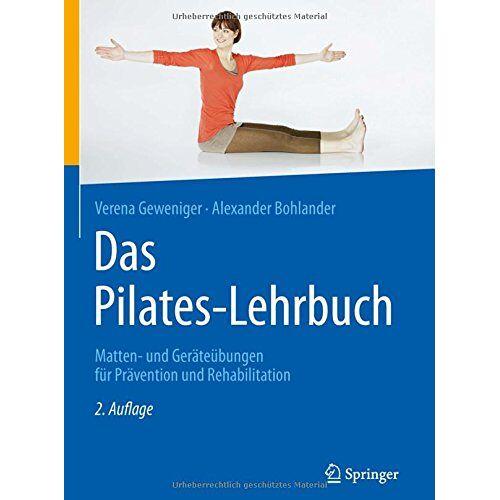Verena Geweniger - Das Pilates-Lehrbuch: Matten- und Geräteübungen für Prävention und Rehabilitation - Preis vom 06.04.2020 04:59:29 h