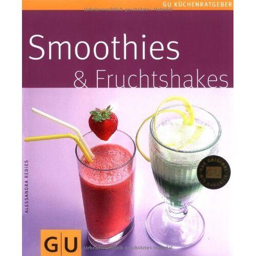 Alessandra Redies - Smoothies & Fruchtshakes (GU Küchenratgeber Relaunch 2006) - Preis vom 05.09.2020 04:49:05 h