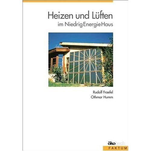 Rudolf Fraefel - Heizen und Lüften im NiedrigEnergieHaus - Preis vom 14.04.2021 04:53:30 h