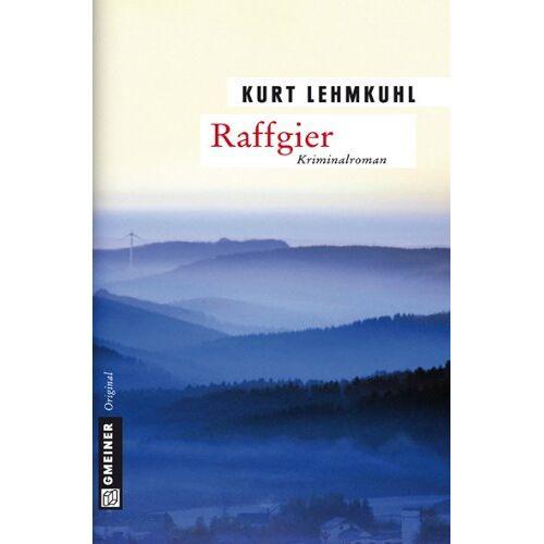 Kurt Lehmkuhl - Raffgier - Preis vom 05.09.2020 04:49:05 h