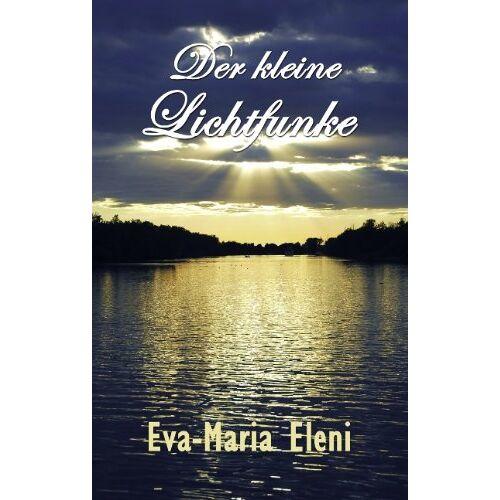 Eva-Maria Eleni - Der kleine Lichtfunke - Preis vom 01.10.2020 04:54:05 h
