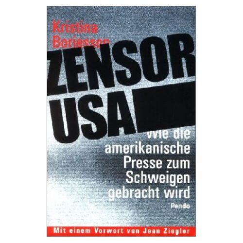 Kristina Borjesson - Zensor USA. Wie die amerikanische Presse zum Schweigen gebracht wird - Preis vom 05.09.2020 04:49:05 h