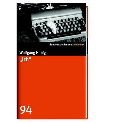 Wolfgang Hilbig - Ich. SZ-Bibliothek Band 94 - Preis vom 06.05.2021 04:54:26 h