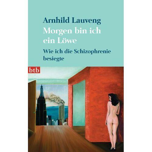 Arnhild Lauveng - Morgen bin ich ein Löwe: Wie ich die Schizophrenie besiegte - Preis vom 10.05.2021 04:48:42 h