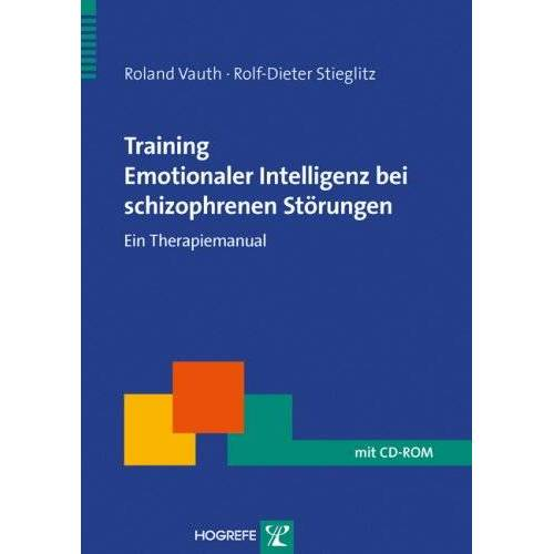 Roland Training Emotionaler Intelligenz bei schizophrenen Störungen: Ein Therapiemanual - Preis vom 11.05.2021 04:49:30 h