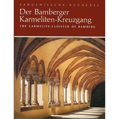 Ingeborg Limmer - Langewiesche Bücherei, Der Bamberger Karmeliten-Kreuzgang - Preis vom 16.04.2021 04:54:32 h