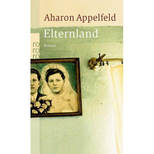 Aharon Appelfeld - Elternland - Preis vom 13.05.2021 04:51:36 h