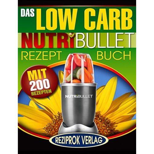 Schwingenschlögl, Mike P. - Das Low Carb Nutribullet Rezept Buch: 200 leckere und gesunde Low Carb Smoothie und Blast Rezepte - Preis vom 25.02.2020 06:03:23 h