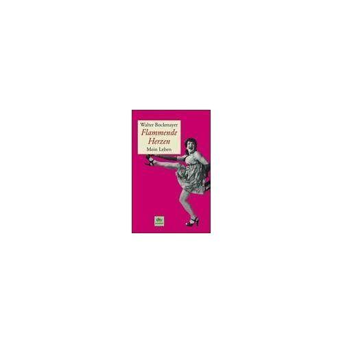 Walter Bockmayer - Flammende Herzen: Mein Leben - Preis vom 05.05.2021 04:54:13 h