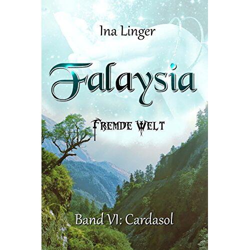 Ina Linger - Falaysia - Fremde Welt - Band VI: Cardasol - Preis vom 15.05.2021 04:43:31 h