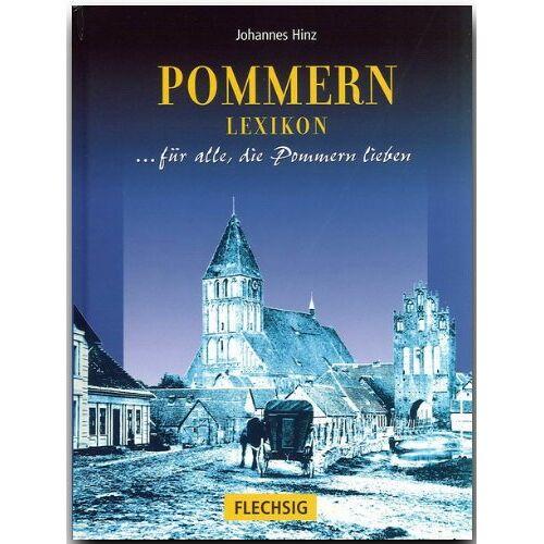 Johannes Hinz - Pommern Lexikon: ... für alle, die Pommern lieben - Preis vom 05.09.2020 04:49:05 h