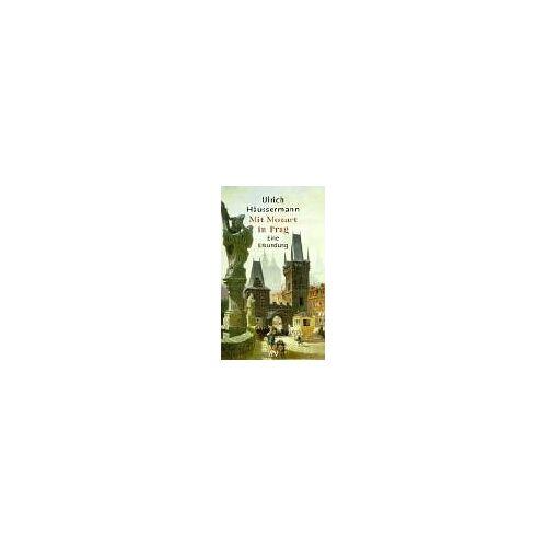 Ulrich Häussermann - Mit Mozart in Prag: Eine Erkundung - Preis vom 03.12.2020 05:57:36 h