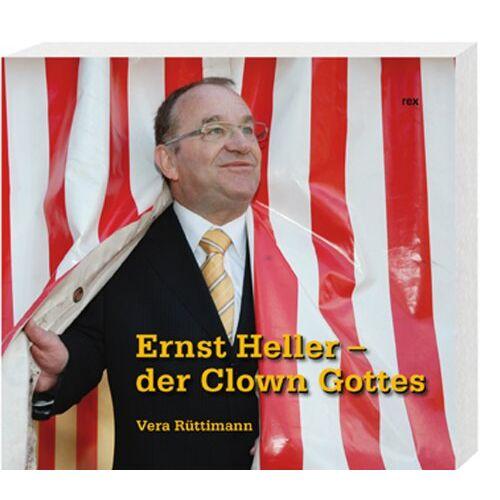 Vera Rüttimann - Ernst Heller der Clown Gottes - Preis vom 21.10.2020 04:49:09 h
