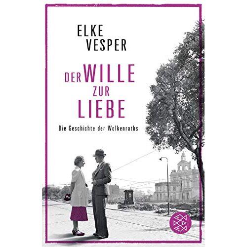 Vesper, Dr. Elke - Der Wille zur Liebe: Roman (Die Geschichte der Wolkenraths) - Preis vom 27.02.2021 06:04:24 h