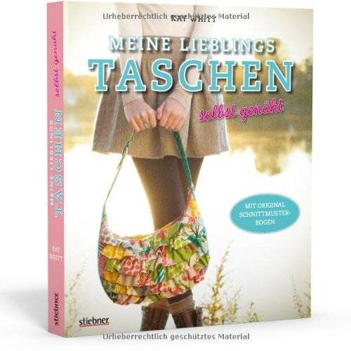 Kay Whitt - Meine Lieblingstaschen selbst genäht - Mit Original-Schnittmusterbogen - Preis vom 14.04.2021 04:53:30 h