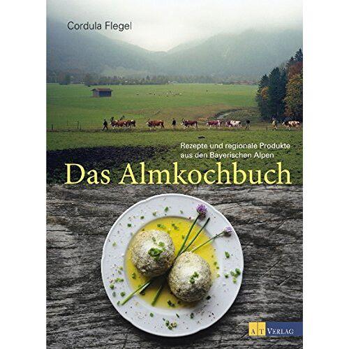 Cordula Flegel - Das Almkochbuch - Preis vom 28.02.2021 06:03:40 h