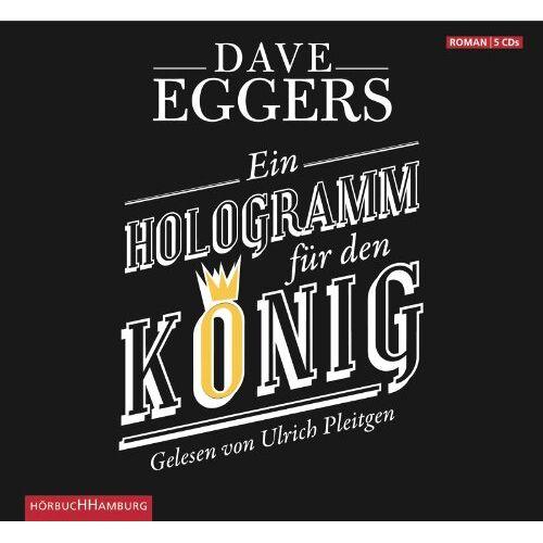 Dave Eggers - Ein Hologramm für den König: 5 CDs - Preis vom 14.05.2021 04:51:20 h