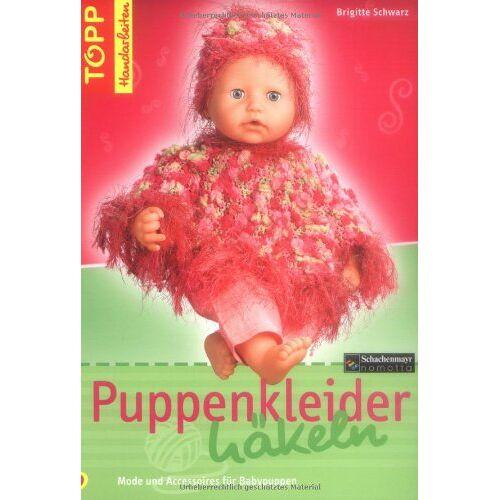 Brigitte Schwarz - Puppenkleider häkeln: Mode und Accessoires für Baby-Puppen - Preis vom 15.08.2019 05:57:41 h