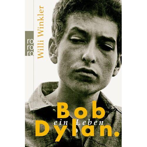 Willi Winkler - Bob Dylan: Ein Leben - Preis vom 17.04.2021 04:51:59 h