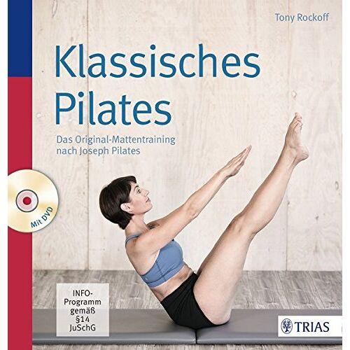 Tony Rockoff - Klassisches Pilates: Das Original-Mattentraining nach Joseph Pilates - Preis vom 15.10.2019 05:09:39 h