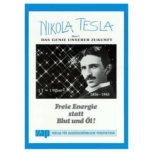 Nikola Tesla - Nikola Tesla, Bd.1, Das Genie unserer Zukunft - Preis vom 27.02.2021 06:04:24 h