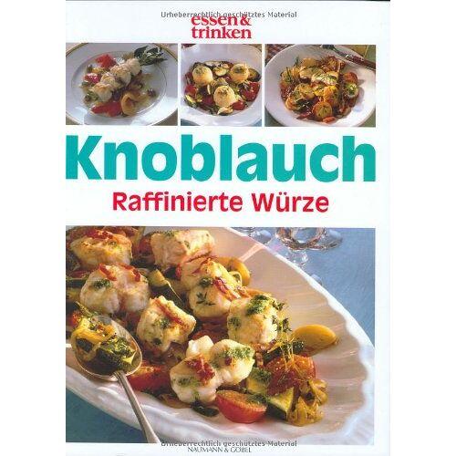 essen & trinken - Knoblauch - Raffinierte Würze: Frische gesunde Knoblauchküche - Preis vom 24.10.2020 04:52:40 h
