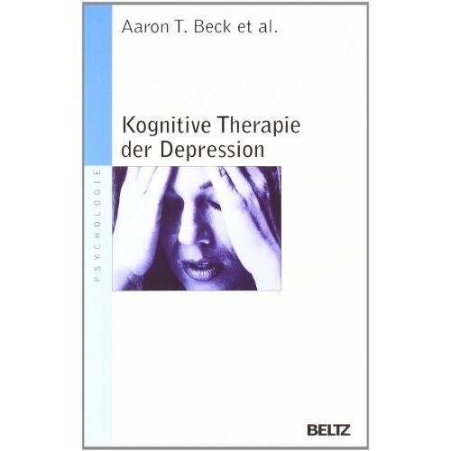 Beck, Aaron T. - Kognitive Therapie der Depression (Beltz Taschenbuch / Psychologie) - Preis vom 28.10.2020 05:53:24 h