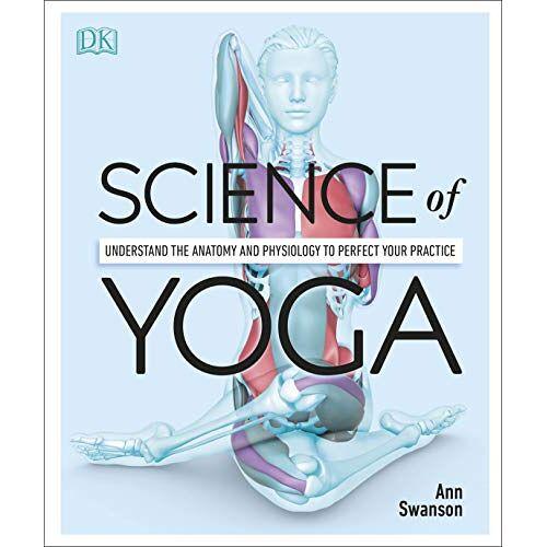 Ann Swanson MS C-IAYT LMT E-RYT500 - Science Of Yoga - Preis vom 24.08.2019 05:54:11 h