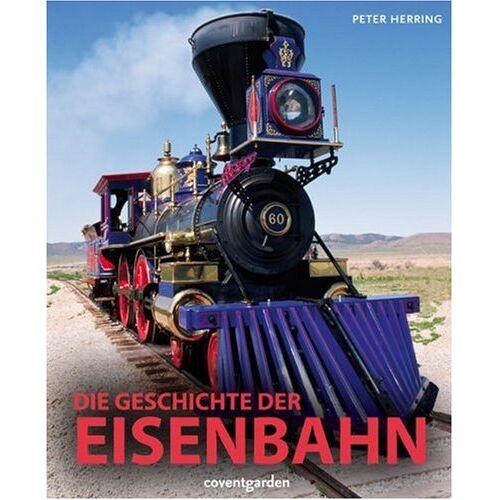 Peter Herring - Die Geschichte der Eisenbahn - Preis vom 12.05.2021 04:50:50 h
