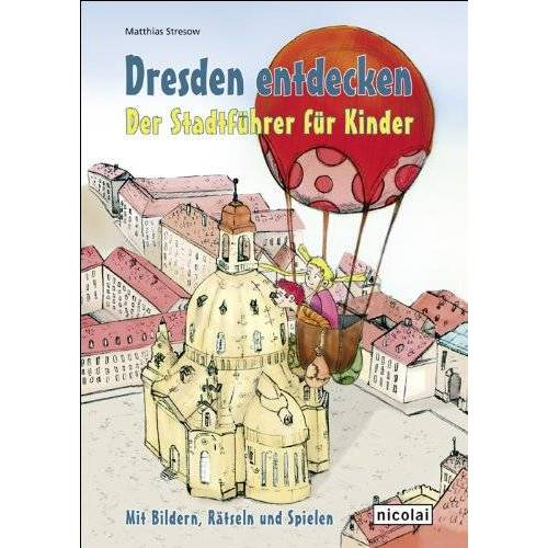 Matthias Stresow - Dresden entdecken. Der Stadtführer für Kinder - Preis vom 21.10.2020 04:49:09 h