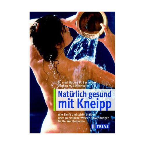 Bachmann, Robert Michael - Die Kneipp - Wassertherapie - Preis vom 11.05.2021 04:49:30 h