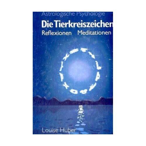 Louise Huber - Die Tierkreiszeichen - Preis vom 19.10.2020 04:51:53 h
