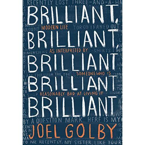 Joel Golby - Golby, J: Brilliant, Brilliant, Brilliant Brilliant Brillian - Preis vom 24.02.2021 06:00:20 h