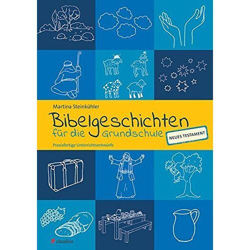 Martina Steinkühler - Bibelgeschichten für die Grundschule: Praxisfertige Unterrichtsentwürfe - NT - Preis vom 12.11.2019 06:00:11 h