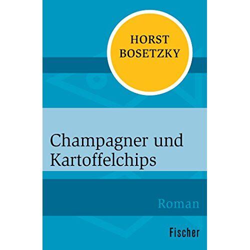 Horst Bosetzky - Champagner und Kartoffelchips - Preis vom 03.05.2021 04:57:00 h