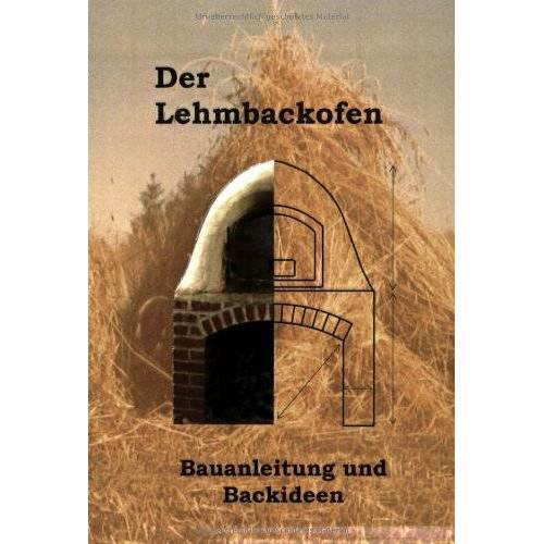 Jana Spitzer - Der Lehmbackofen - Bauanleitung und Backideen - Preis vom 05.03.2021 05:56:49 h