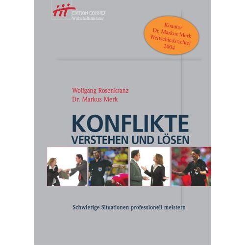 Wolfgang Rosenkranz - Konflikte verstehen und lösen. Schwierige Situationen professionell meistern - Preis vom 08.05.2021 04:52:27 h